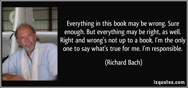 quote-everything-in-this-book-may-be-wrong-sure-enough-but-everything-may-be-right-as-well-right-and-richard-bach-337579