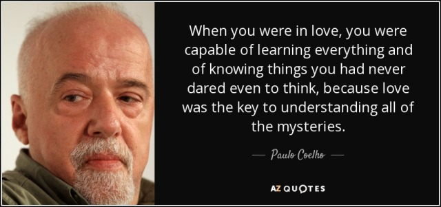quote-when-you-were-in-love-you-were-capable-of-learning-everything-and-of-knowing-things-paulo-coelho-36-94-44