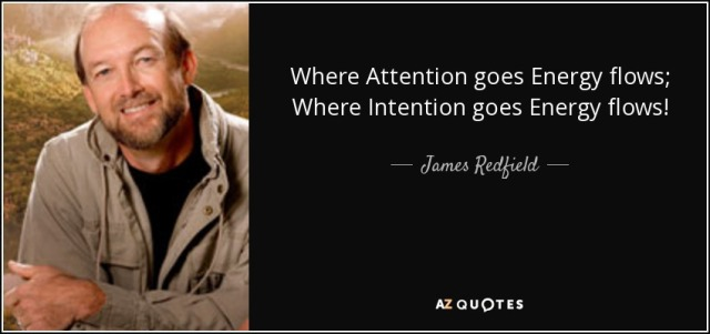 quote-where-attention-goes-energy-flows-where-intention-goes-energy-flows-james-redfield-51-19-02