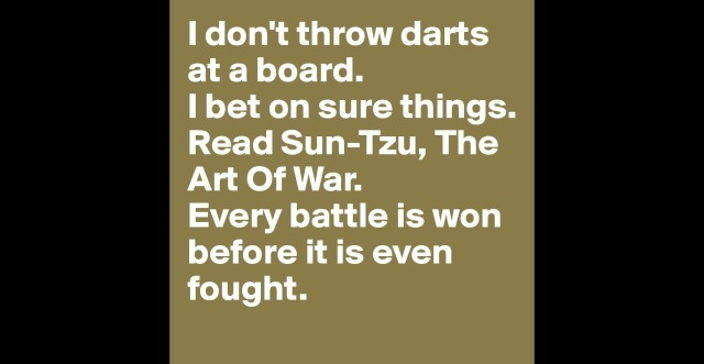 I-don-t-throw-darts-at-a-board-I-bet-on-sure-thing