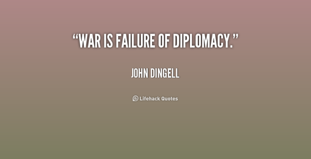1762652050-quote-John-Dingell-war-is-failure-of-diplomacy-155351_1