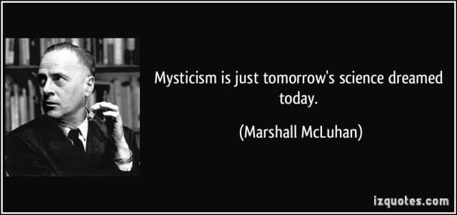 quote-mysticism-is-just-tomorrow-s-science-dreamed-today-marshall-mcluhan-252222