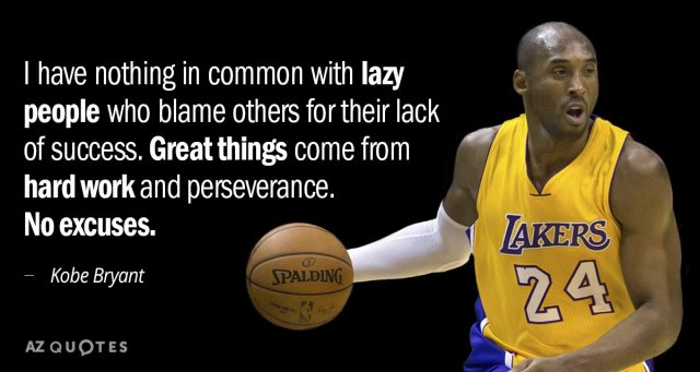 Quotation-Kobe-Bryant-I-have-nothing-in-common-with-lazy-people-who-blame-56-50-86