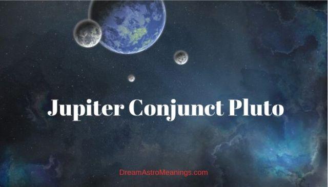 Jupiter-Conjunct-Pluto