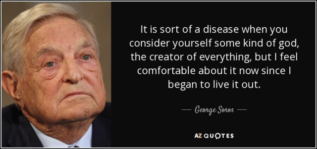 quote-it-is-sort-of-a-disease-when-you-consider-yourself-some-kind-of-god-the-creator-of-everything-george-soros-65-63-16