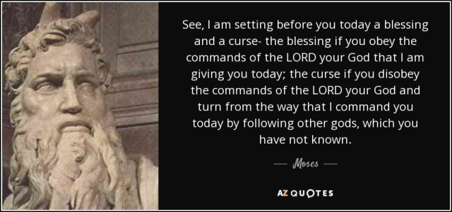 quote-see-i-am-setting-before-you-today-a-blessing-and-a-curse-the-blessing-if-you-obey-the-moses-80-21-70