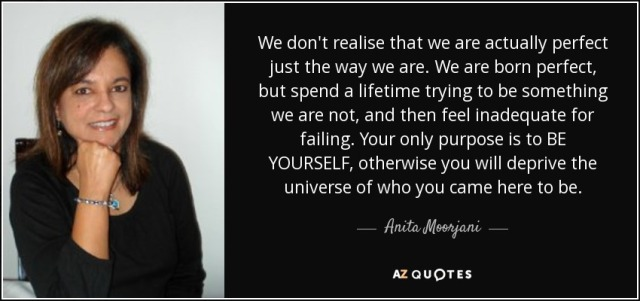 quote-we-don-t-realise-that-we-are-actually-perfect-just-the-way-we-are-we-are-born-perfect-anita-moorjani-84-4-0420